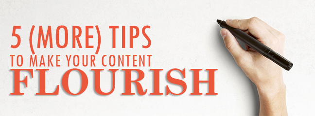 5 (More) Tips to Make Your Content Flourish